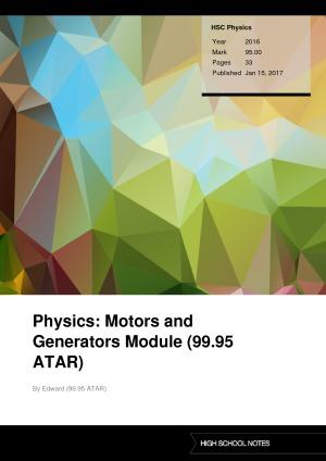 HSC Physics Physics: Motors and Generators Module (99.95 ATAR)